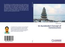 Bookcover of Sri Aurobindo's Concept of Consciousness