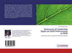 Bookcover of Outcomes of Leadership Styles on Staff Performance at NCRI