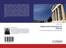 Bookcover of Diplomatic Protection of History