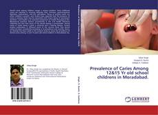 Buchcover von Prevalence of Caries Among 12&15 Yr old school childrens in Moradabad.