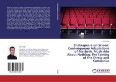 Capa do livro de Shakespeare on Screen: Contemporary Adaptations of Macbeth, Much Ado About Nothing, The Taming of the Shrew and Coriolanus