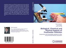 Copertina di Biological, Chemical and Physical Aspects of Freshwater Pollution