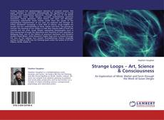 Bookcover of Strange Loops – Art, Science & Consciousness