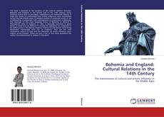 Couverture de Bohemia and England: Cultural Relations in the 14th Century
