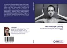 Couverture de Confessing Captivity