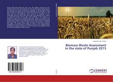Bookcover of Biomass Waste Assessment in the state of Punjab 2015