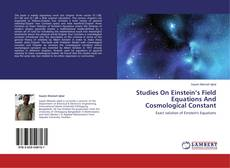 Bookcover of Studies On Einstein's Field Equations And Cosmological Constant