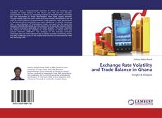 Bookcover of Exchange Rate Volatility and Trade Balance in Ghana