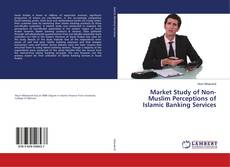 Bookcover of Market Study of Non-Muslim Perceptions of Islamic Banking Services