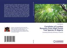 Copertina di Correlates of Lumber Recovery from High Forest Tree Species in Nigeria