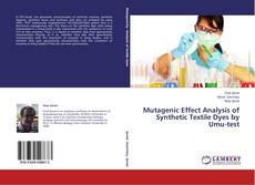 Bookcover of Mutagenic Effect Analysis of Synthetic Textile Dyes by Umu-test