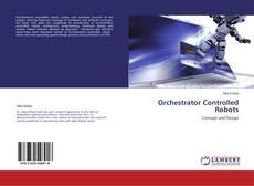 Couverture de Orchestrator Controlled Robots