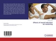 Effects of mood induction on reasoning kitap kapağı