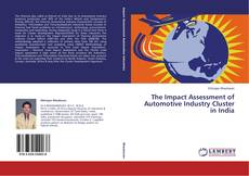 Bookcover of The Impact Assessment of Automotive Industry Cluster in India