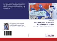 A Comparative evaluation of palatal adaptation kitap kapağı