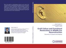 Bookcover of Graft Failure and Functional Restoration in Middle Ear Reconstruction