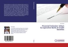 Bookcover of Financial Inclusion: Urban Co-operative Banks & Credit Societies
