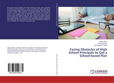 Facing Obstacles of High School Principals to Get a School-based Plan kitap kapağı