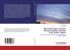 Bookcover of Boundary layer features during weather systems over Indian region