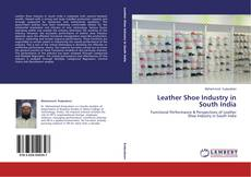 Bookcover of Leather Shoe Industry in South India