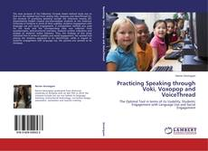 Bookcover of Practicing Speaking through Voki, Voxopop and VoiceThread