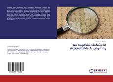 Bookcover of An Implementation of Accountable Anonymity