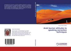 Bookcover of Arab learner attitudes to speaking correction techniques