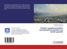 Copertina di Protein supplementation and growth promoters on lambs growth