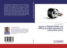 Study of PMFSM,PMSM and SRM,as possible solutions in automotive drives kitap kapağı