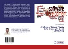 Bookcover of Analysis of Secure Privacy Data Sharing in Cloud Computing