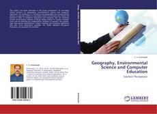 Borítókép a  Geography, Environmental Science and Computer Education - hoz