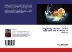 Triggering-Earthquakes by Typhoons and Rainfalls in Taiwan kitap kapağı