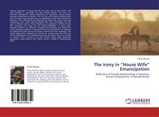 "Couverture de The irony in ""House Wife"" Emancipation"