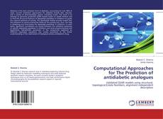 Copertina di Computational Approaches for The Prediction of antidiabetic analogues