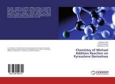Portada del libro de Chemistry of Michael Addition Reaction on Pyrazolone Derivatives