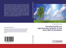 Transformations in Agroforestry Systems in the Gum Belt of Kordofan的封面