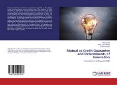 Bookcover of Mutual as Credit Guarantee and Determinants of Innovation
