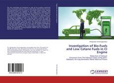 Investigation of Bio-Fuels and Low Cetane Fuels in CI Engine的封面
