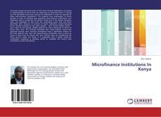Portada del libro de Microfinance Institutions In Kenya