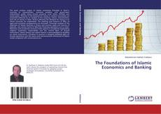Обложка The Foundations of Islamic Economics and Banking
