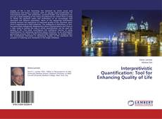 Bookcover of Interpretivistic Quantification: Tool for Enhancing Quality of Life
