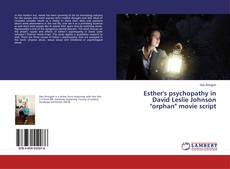 "Buchcover von Esther's psychopathy in David Leslie Johnson ""orphan"" movie script"