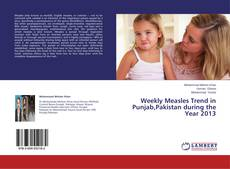 Portada del libro de Weekly Measles Trend in Punjab,Pakistan during the Year 2013