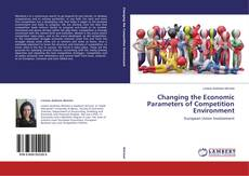 Portada del libro de Changing the Economic Parameters of Competition Environment