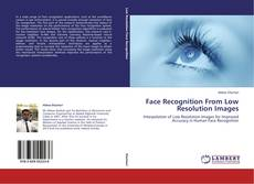 Bookcover of Face Recognition From Low Resolution Images