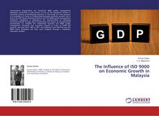Bookcover of The Influence of ISO 9000 on Economic Growth in Malaysia