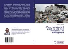 Bookcover of Waste management practices and their implications to development
