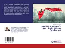 Couverture de Depiction of Woman: A Study of John Milton's Paradise Lost