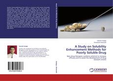 Bookcover of A Study on Solubility Enhancement Methods for Poorly Soluble Drug