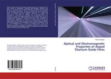 Bookcover of Optical and Electromagnetic Properties of doped Titanium Oxide Films